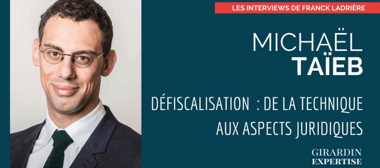 Michaël Taïeb : Défiscalisation et dispositif Girardin