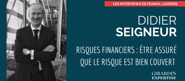 Interview de Didier Seigneur, expert en gestion des risques financiers