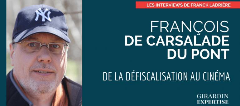 Interview François de Carsalade du Pont